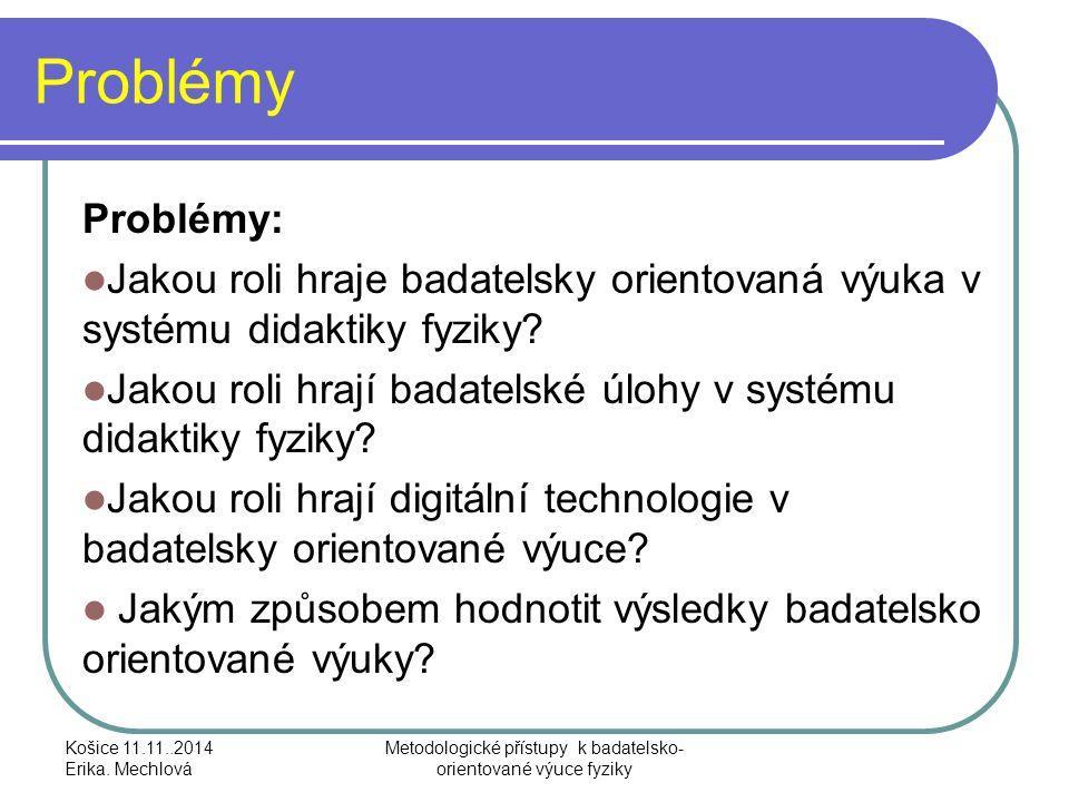 Problémové oblasti didaktiky fyziky Košice 11.11..2014 Erika.