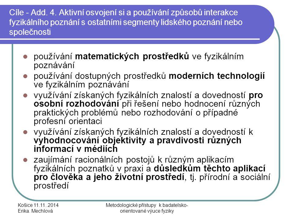 Cíle - Add. 4. Aktivní osvojení si a používání způsobů interakce fyzikálního poznání s ostatními segmenty lidského poznání nebo společnosti používání