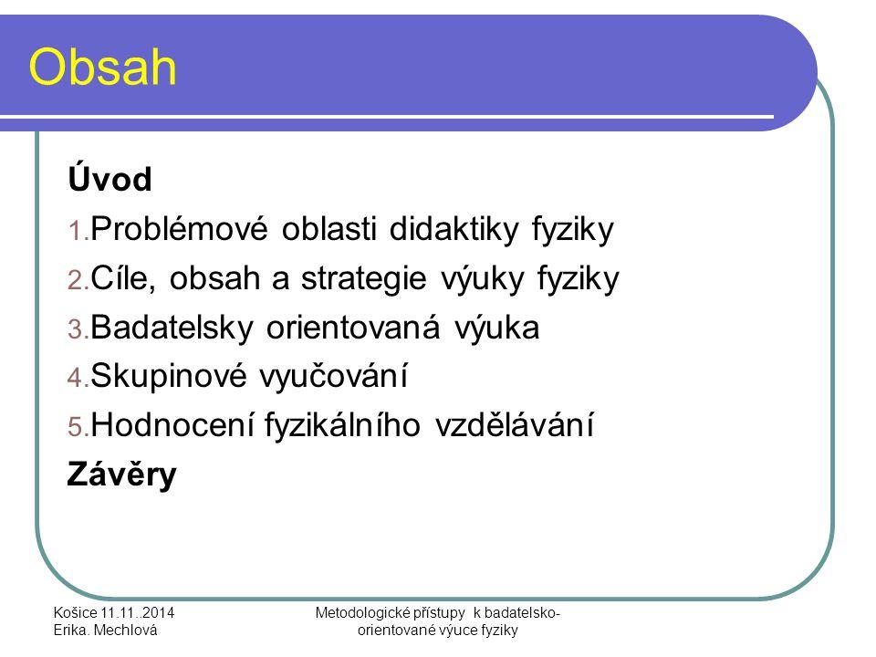 2.Cíle, obsah a strategie fyzikálního vzdělávání Košice 11.11..2014 Erika.