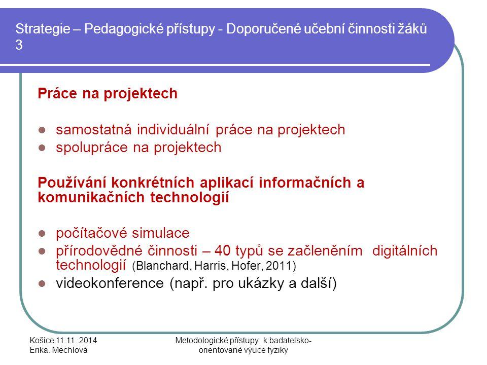 Strategie – Pedagogické přístupy - Doporučené učební činnosti žáků 3 Práce na projektech samostatná individuální práce na projektech spolupráce na pro