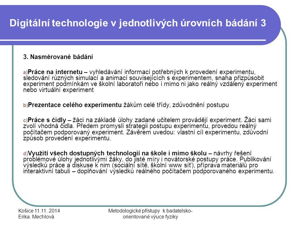 Digitální technologie v jednotlivých úrovních bádání 3 3. Nasměrované bádání a) Práce na internetu – vyhledávání informací potřebných k provedení expe