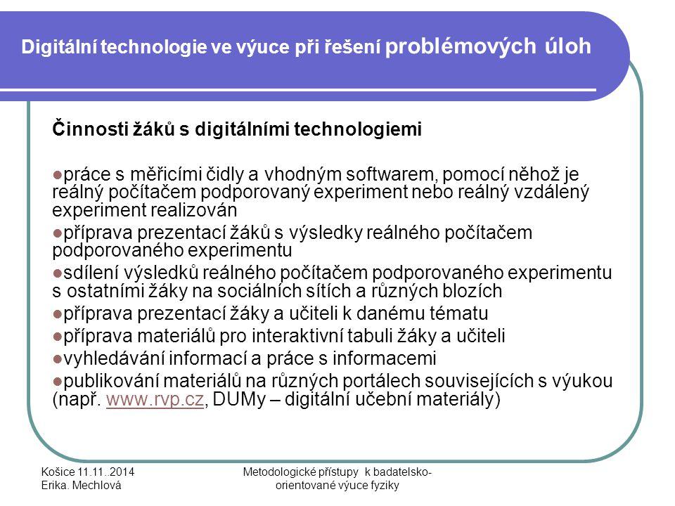 Digitální technologie ve výuce při řešení problémových úloh Činnosti žáků s digitálními technologiemi práce s měřicími čidly a vhodným softwarem, pomo