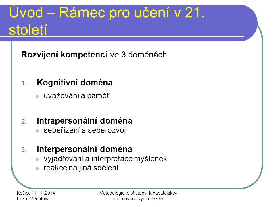 Úvod – Rámec pro učení v 21. století Rozvíjení kompetencí ve 3 doménách 1. Kognitivní doména uvažování a paměť 2. Intrapersonální doména sebeřízení a