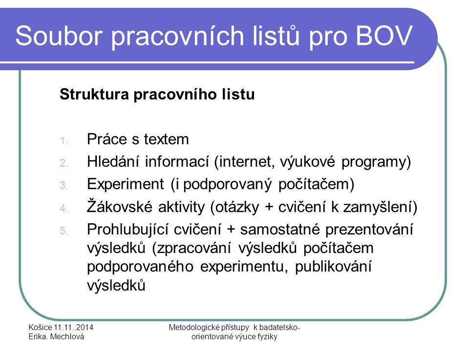 Soubor pracovních listů pro BOV Struktura pracovního listu 1. Práce s textem 2. Hledání informací (internet, výukové programy) 3. Experiment (i podpor