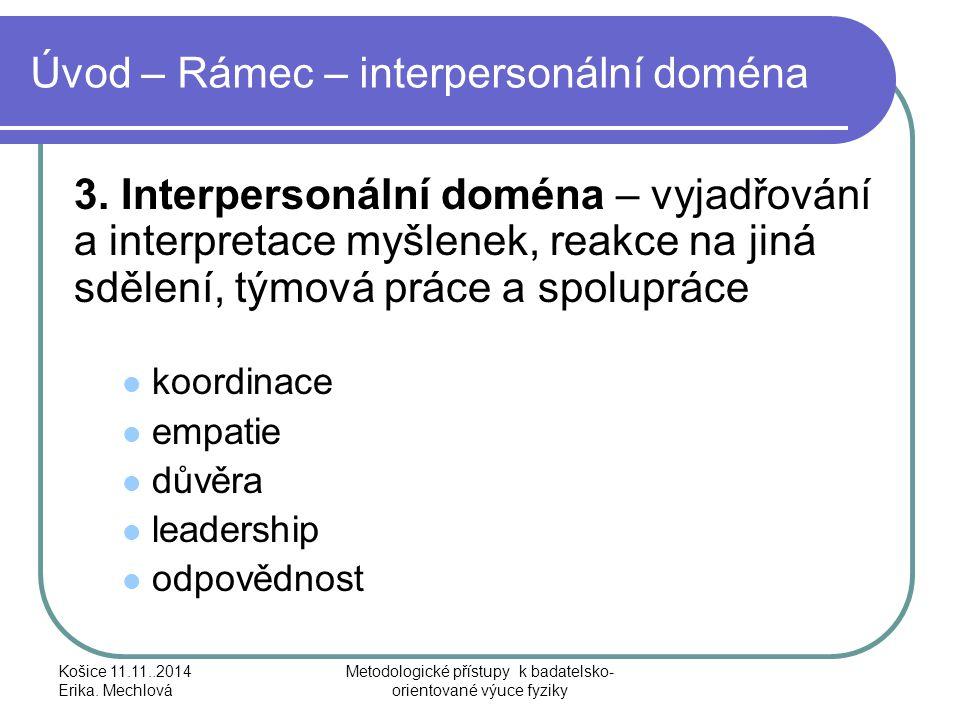 Úvod – Rámec – interpersonální doména 3. Interpersonální doména – vyjadřování a interpretace myšlenek, reakce na jiná sdělení, týmová práce a spoluprá