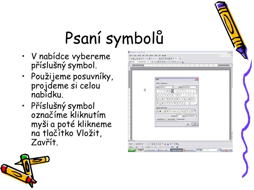Psaní symbolů V nabídce vybereme příslušný symbol.