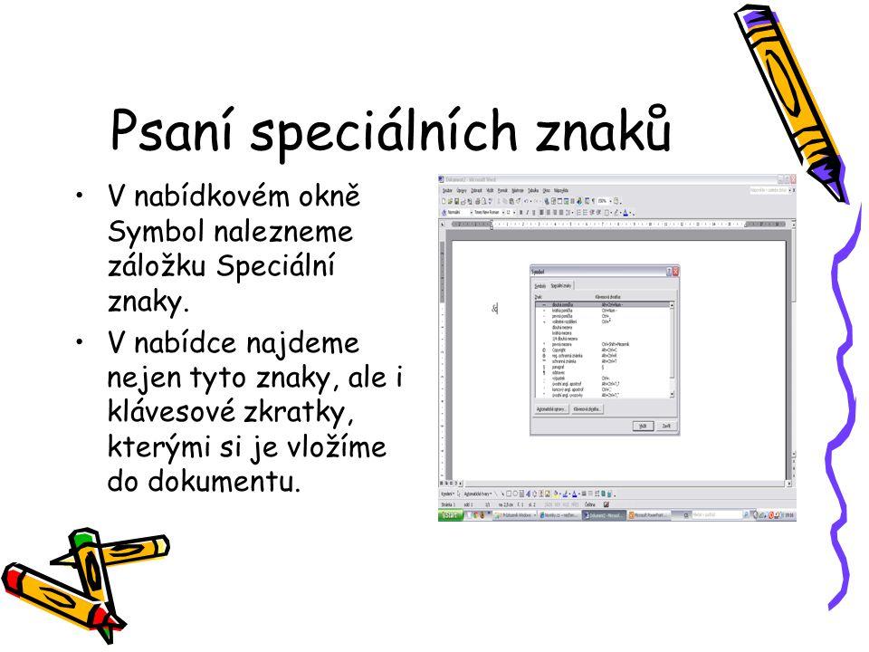 Psaní speciálních znaků V nabídkovém okně Symbol nalezneme záložku Speciální znaky.