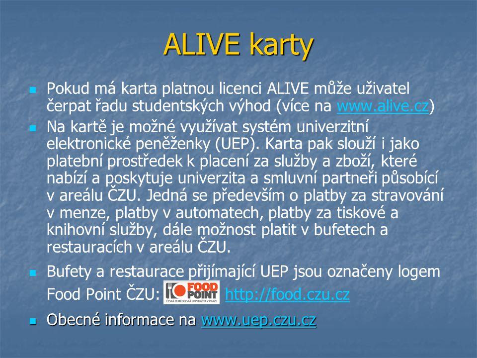 ALIVE karty Pokud má karta platnou licenci ALIVE může uživatel čerpat řadu studentských výhod (více na www.alive.cz)www.alive.cz Na kartě je možné vyu