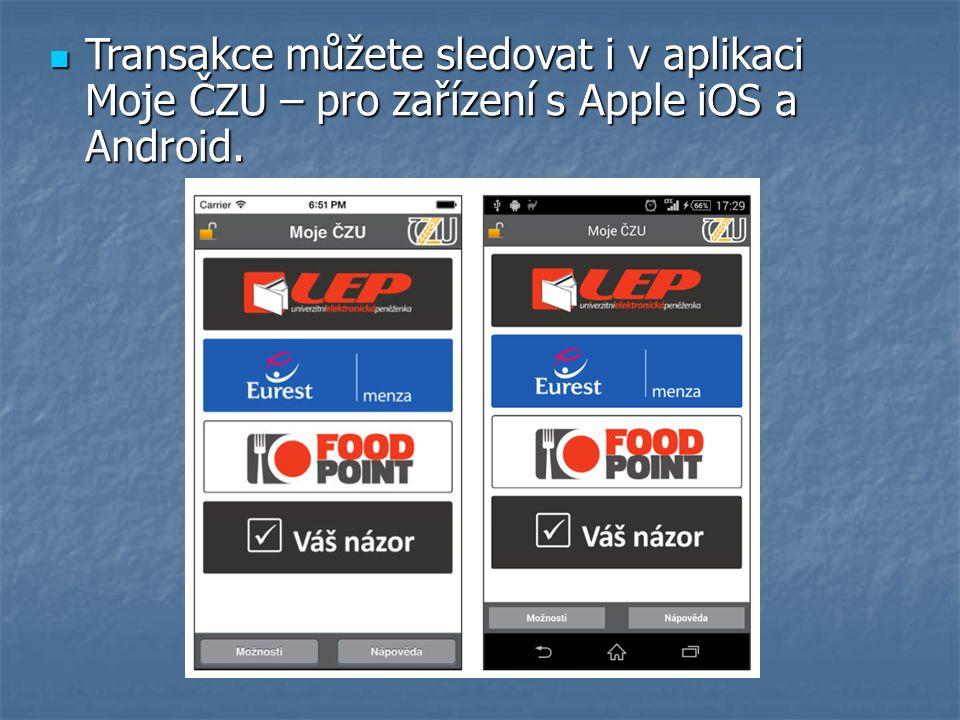 Transakce můžete sledovat i v aplikaci Moje ČZU – pro zařízení s Apple iOS a Android. Transakce můžete sledovat i v aplikaci Moje ČZU – pro zařízení s