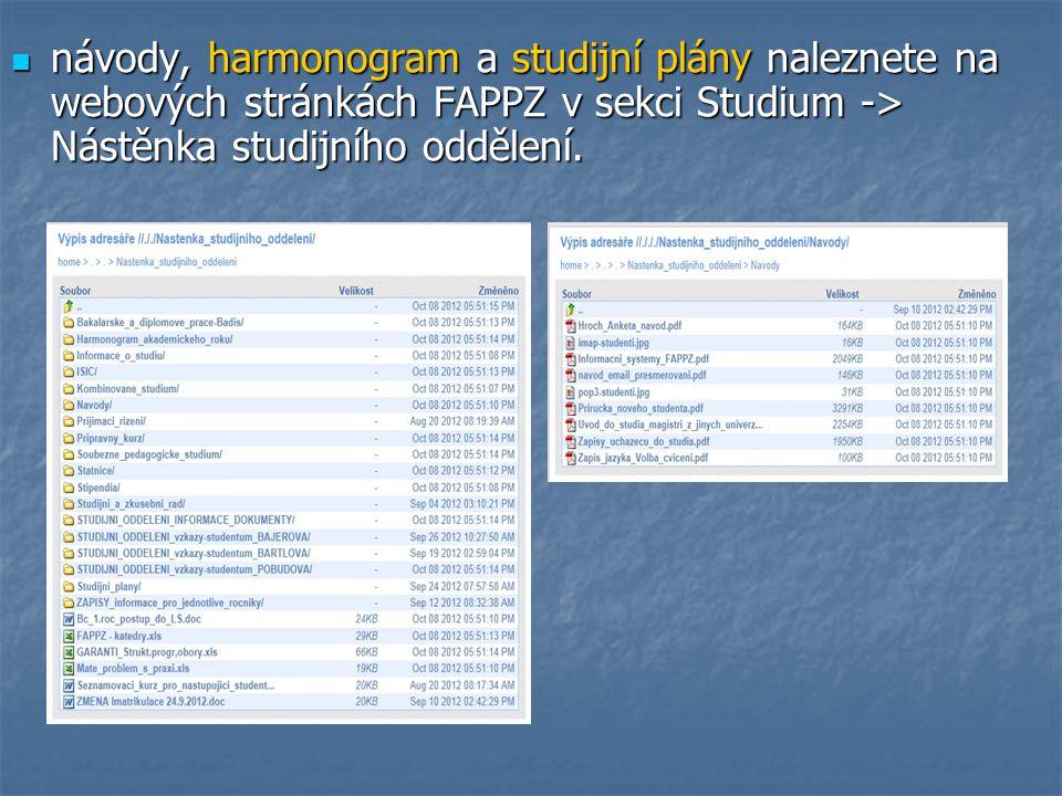 návody, harmonogram a studijní plány naleznete na webových stránkách FAPPZ v sekci Studium -> Nástěnka studijního oddělení. návody, harmonogram a stud