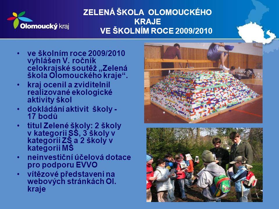 """13 ZELENÁ ŠKOLA OLOMOUCKÉHO KRAJE VE ŠKOLNÍM ROCE 2009/2010 ve školním roce 2009/2010 vyhlášen V. ročník celokrajské soutěž """"Zelená škola Olomouckého"""