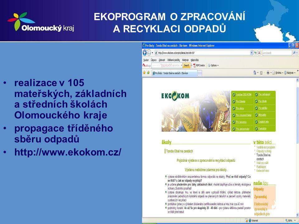 19 EKOPROGRAM O ZPRACOVÁNÍ A RECYKLACI ODPADŮ realizace v 105 mateřských, základních a středních školách Olomouckého kraje propagace tříděného sběru o