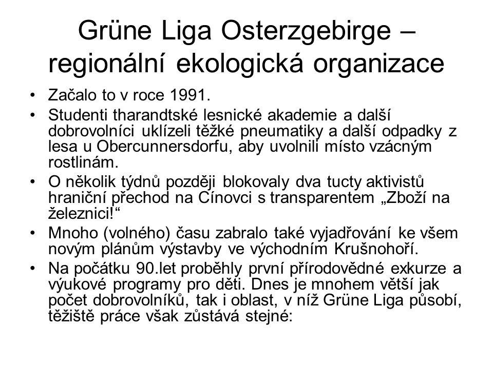 Grüne Liga Osterzgebirge – regionální ekologická organizace Začalo to v roce 1991. Studenti tharandtské lesnické akademie a další dobrovolníci uklízel