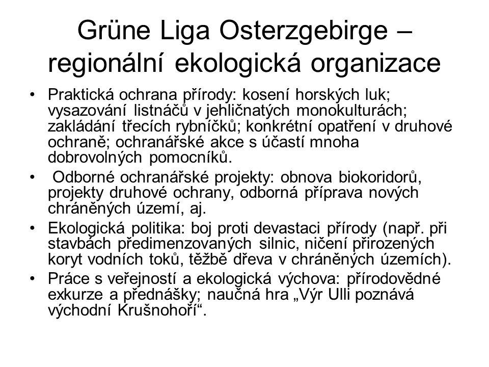 Grüne Liga Osterzgebirge – regionální ekologická organizace Praktická ochrana přírody: kosení horských luk; vysazování listnáčů v jehličnatých monokul