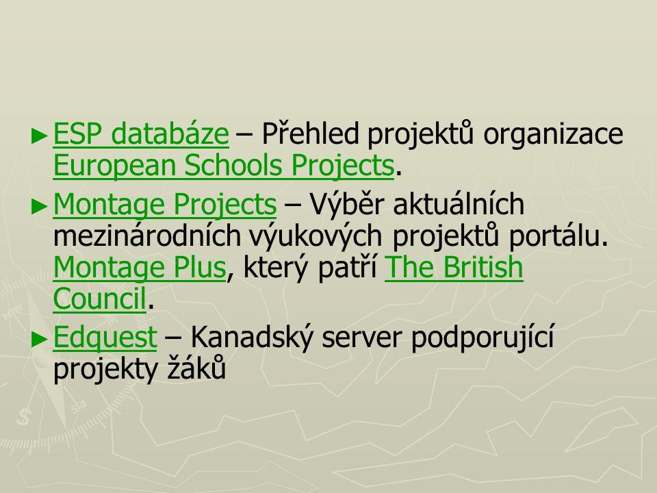 ► ► ESP databáze – Přehled projektů organizace European Schools Projects. ESP databáze European Schools Projects ► ► Montage Projects – Výběr aktuální
