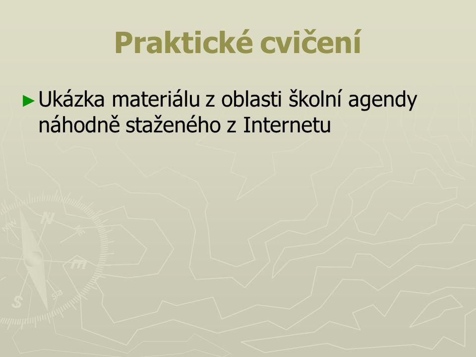 Praktické cvičení ► ► Ukázka materiálu z oblasti školní agendy náhodně staženého z Internetu