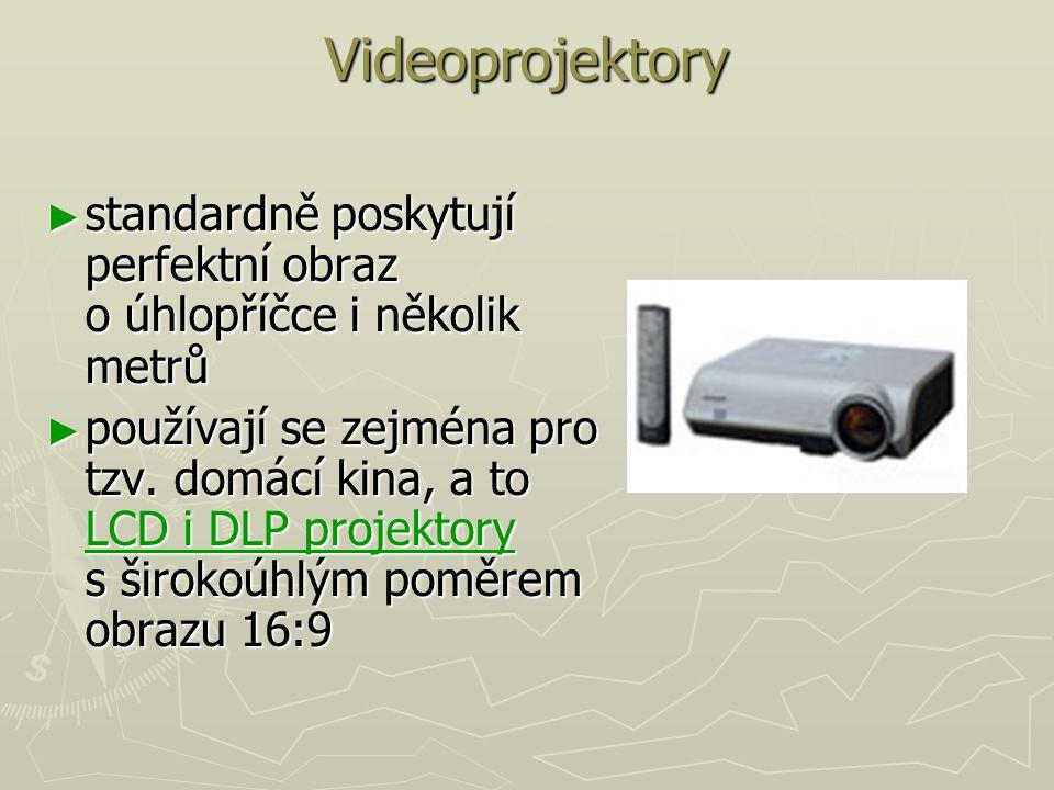 Videoprojektory ► standardně poskytují perfektní obraz o úhlopříčce i několik metrů ► používají se zejména pro tzv. domácí kina, a to LCD i DLP projek