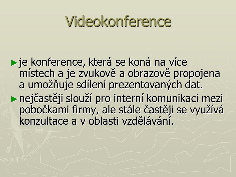 Videokonference ► je konference, která se koná na více místech a je zvukově a obrazově propojena a umožňuje sdílení prezentovaných dat. ► nejčastěji s