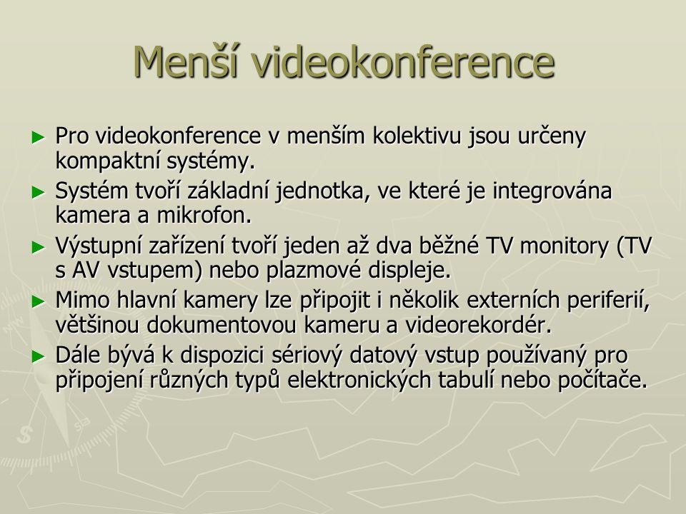 Menší videokonference ► Pro videokonference v menším kolektivu jsou určeny kompaktní systémy. ► Systém tvoří základní jednotka, ve které je integrován