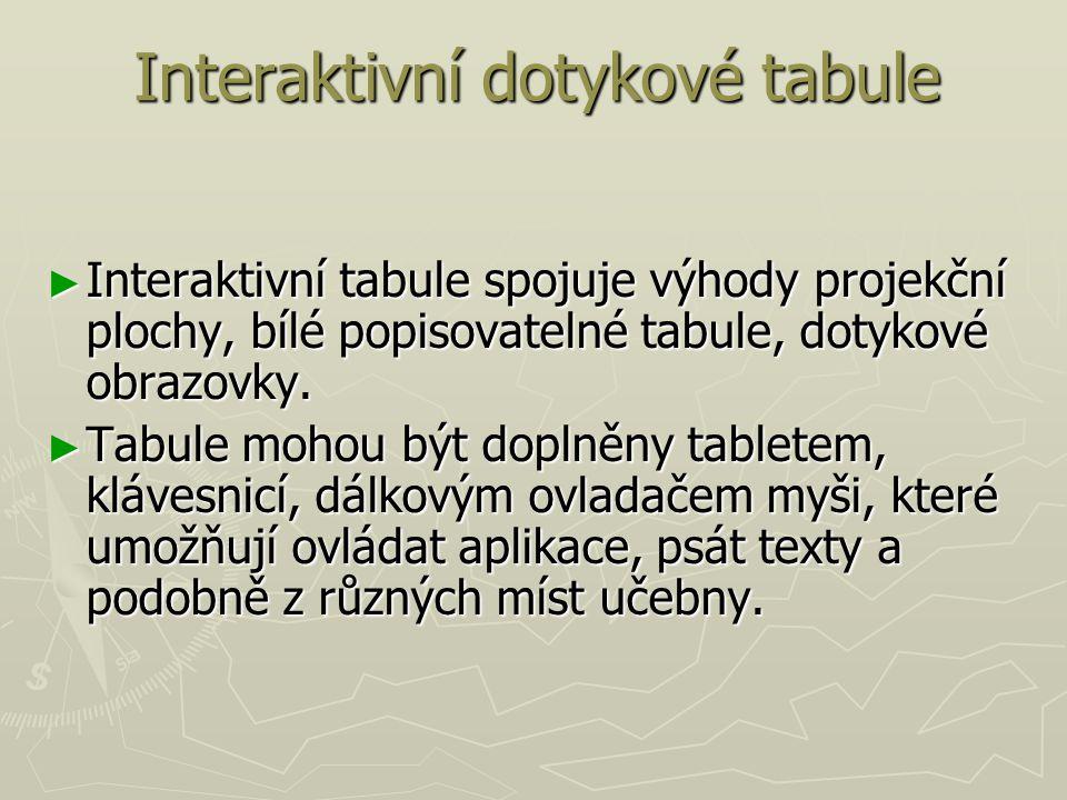 ► Interaktivní tabule spojuje výhody projekční plochy, bílé popisovatelné tabule, dotykové obrazovky. ► Tabule mohou být doplněny tabletem, klávesnicí