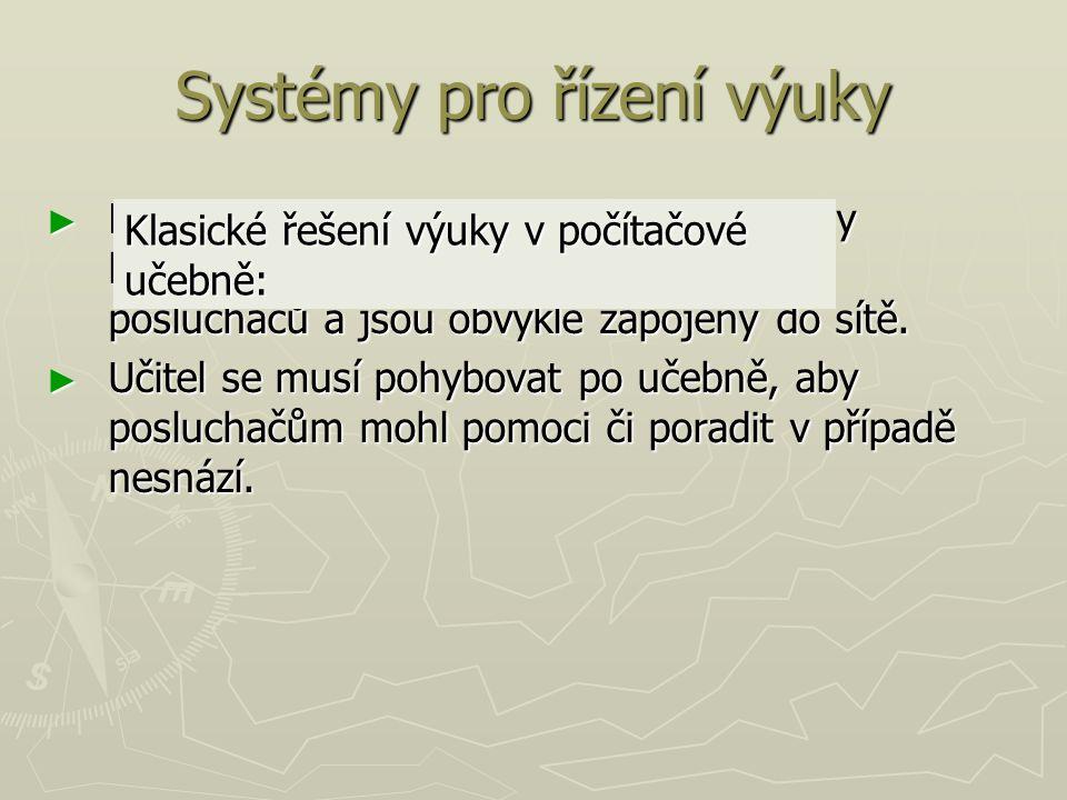 Systémy pro řízení výuky ► Počítačové učebny jsou typicky vybaveny lektorskou stanicí a 10 až 20 stanicemi posluchačů a jsou obvykle zapojeny do sítě.