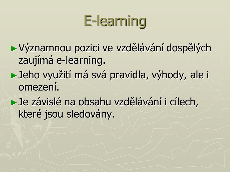 ► Významnou pozici ve vzdělávání dospělých zaujímá e-learning. ► Jeho využití má svá pravidla, výhody, ale i omezení. ► Je závislé na obsahu vzděláván