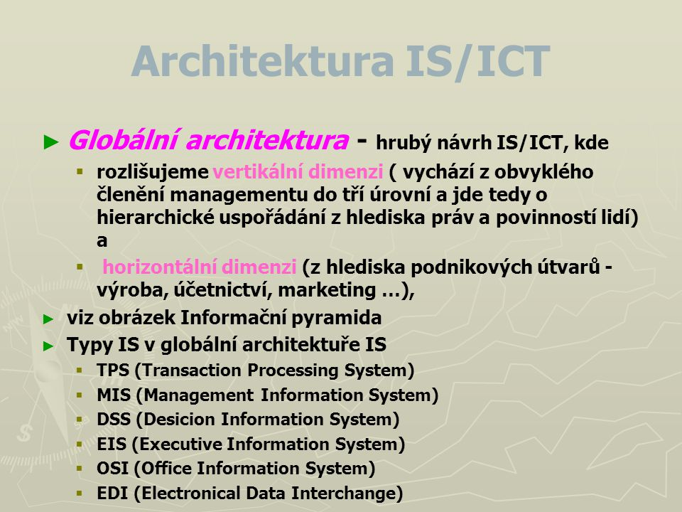 Architektura IS/IT ► ► Dílčí architektury jsou detailnější návrhy IS/IT.