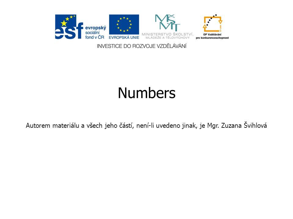 Numbers Autorem materiálu a všech jeho částí, není-li uvedeno jinak, je Mgr. Zuzana Švihlová