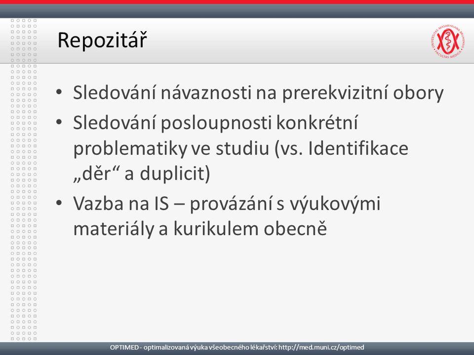 Sledování návaznosti na prerekvizitní obory Sledování posloupnosti konkrétní problematiky ve studiu (vs.