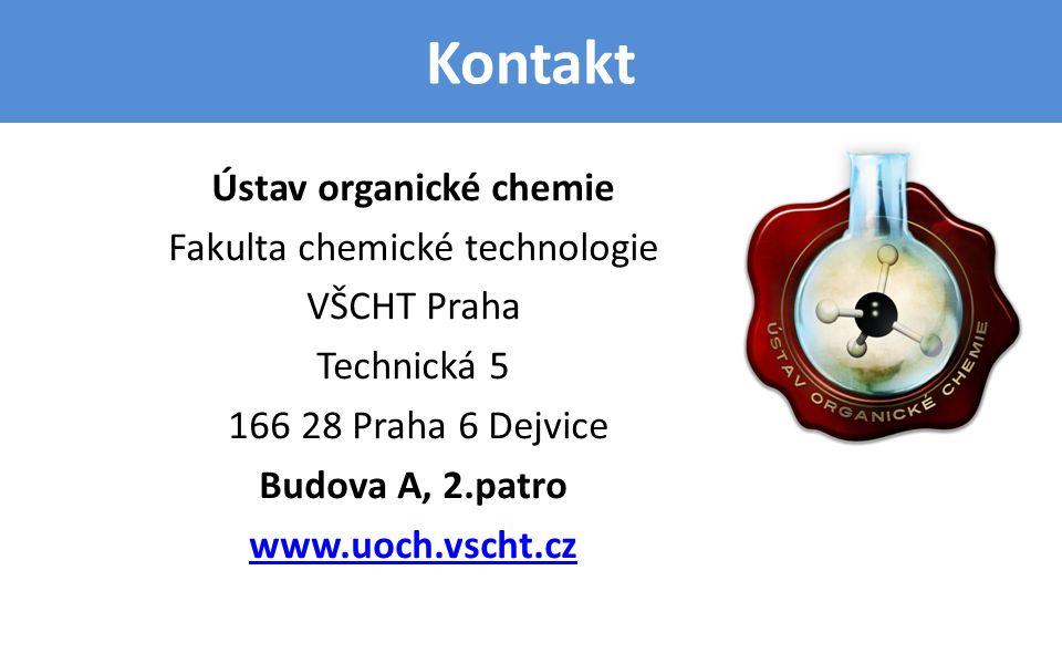 Kontakt Ústav organické chemie Fakulta chemické technologie VŠCHT Praha Technická 5 166 28 Praha 6 Dejvice Budova A, 2.patro www.uoch.vscht.cz