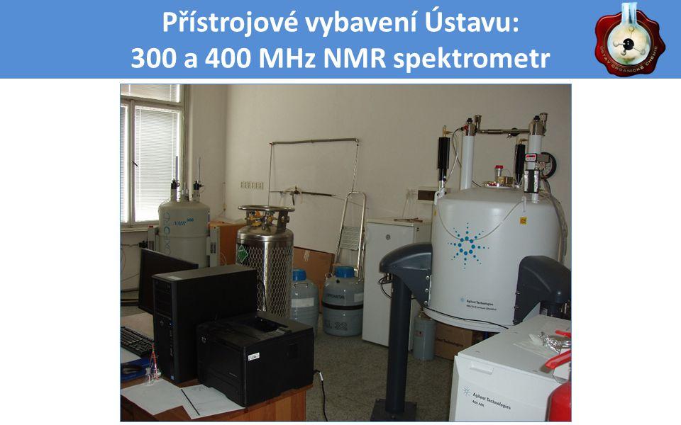 Přístrojové vybavení Ústavu: 300 a 400 MHz NMR spektrometr