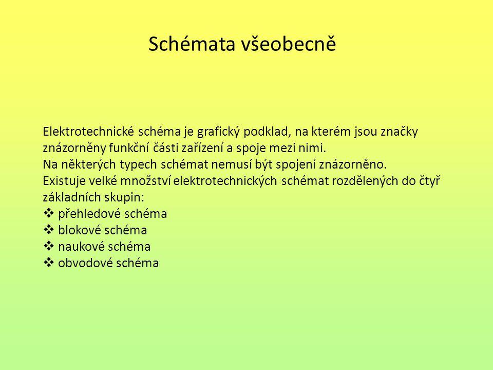 Schémata všeobecně Elektrotechnické schéma je grafický podklad, na kterém jsou značky znázorněny funkční části zařízení a spoje mezi nimi. Na některýc