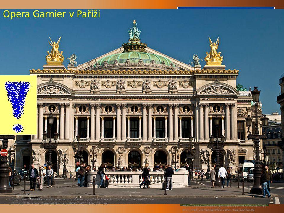 NEORENESANCE : – Opéra Garnier v Paříži – Národní divadlo v Praze Janův hrad – umělá zřícenina http://upload.wikimedia.org/wikipedia/commons/thumb/7/7