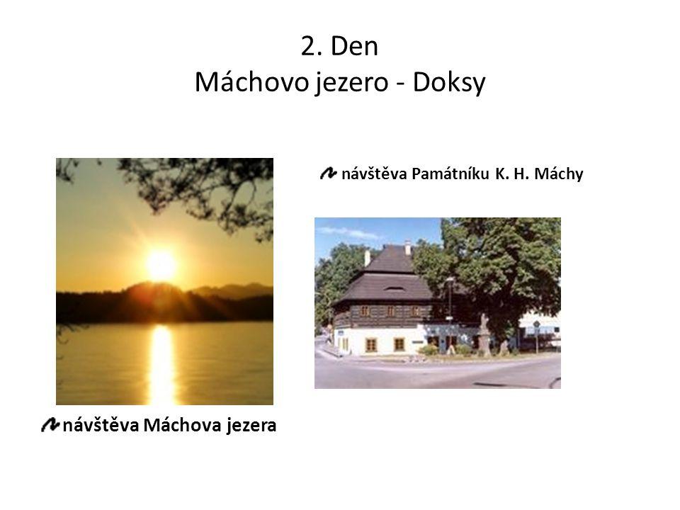 2. Den Máchovo jezero - Doksy návštěva Máchova jezera návštěva Památníku K. H. Máchy