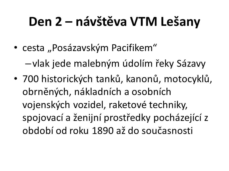 """Den 2 – návštěva VTM Lešany cesta """"Posázavským Pacifikem"""" – vlak jede malebným údolím řeky Sázavy 700 historických tanků, kanonů, motocyklů, obrněných"""