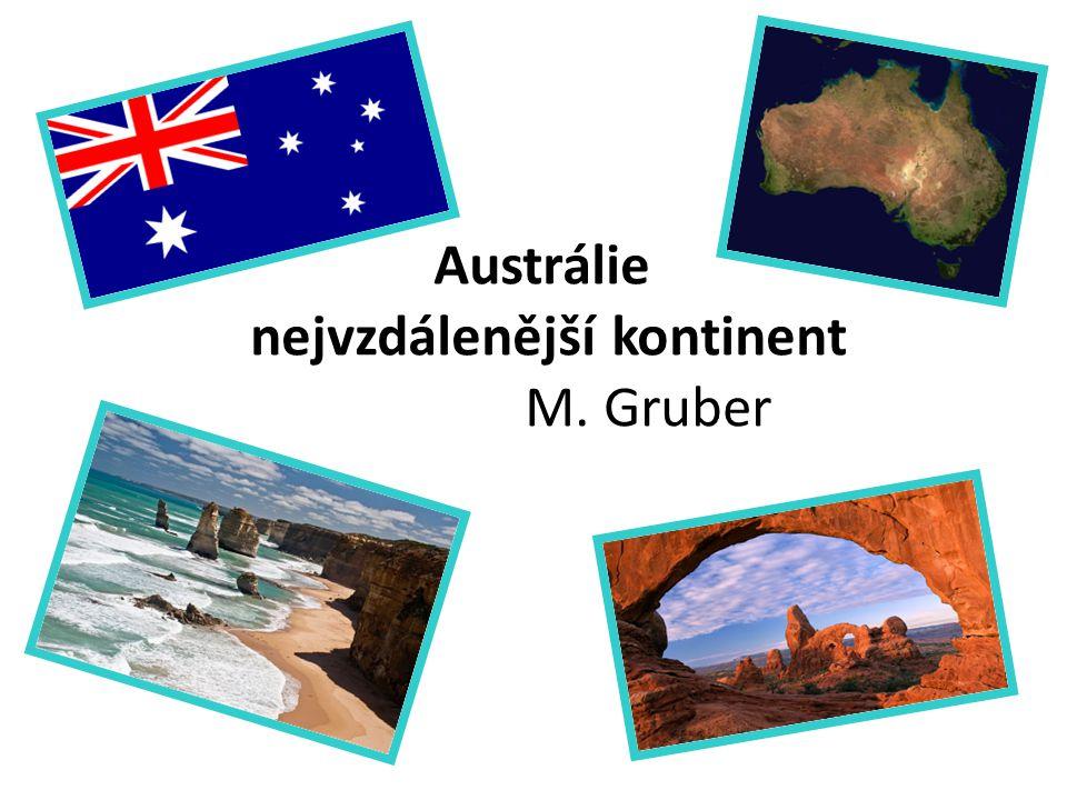 Austrálie nejvzdálenější kontinent M. Gruber