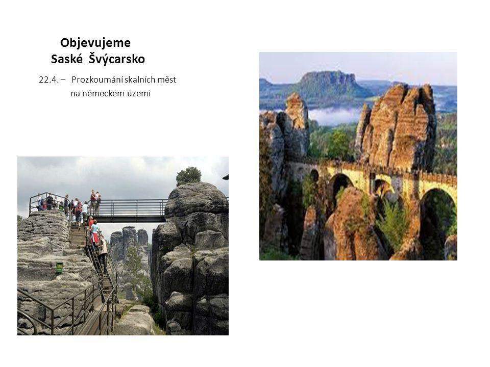 Objevujeme Saské Švýcarsko 22.4. – Prozkoumání skalních měst na německém území