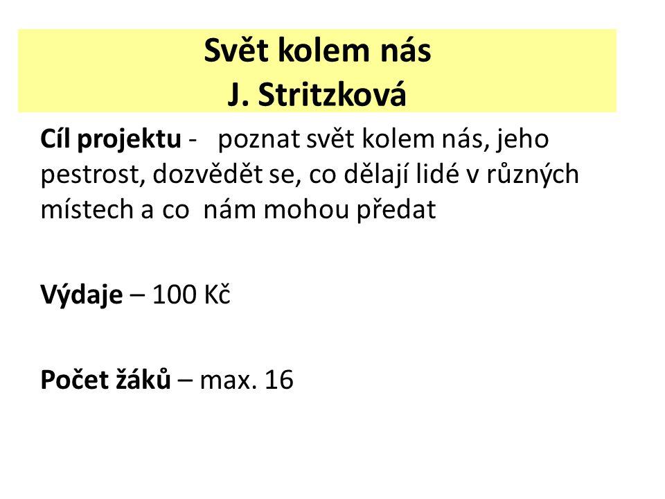 1.Den pojedeme do Nového Boru Návštívíme Sklárnu Slavia – budeme mít jedinečný zážitek sledovat skláře při práci.