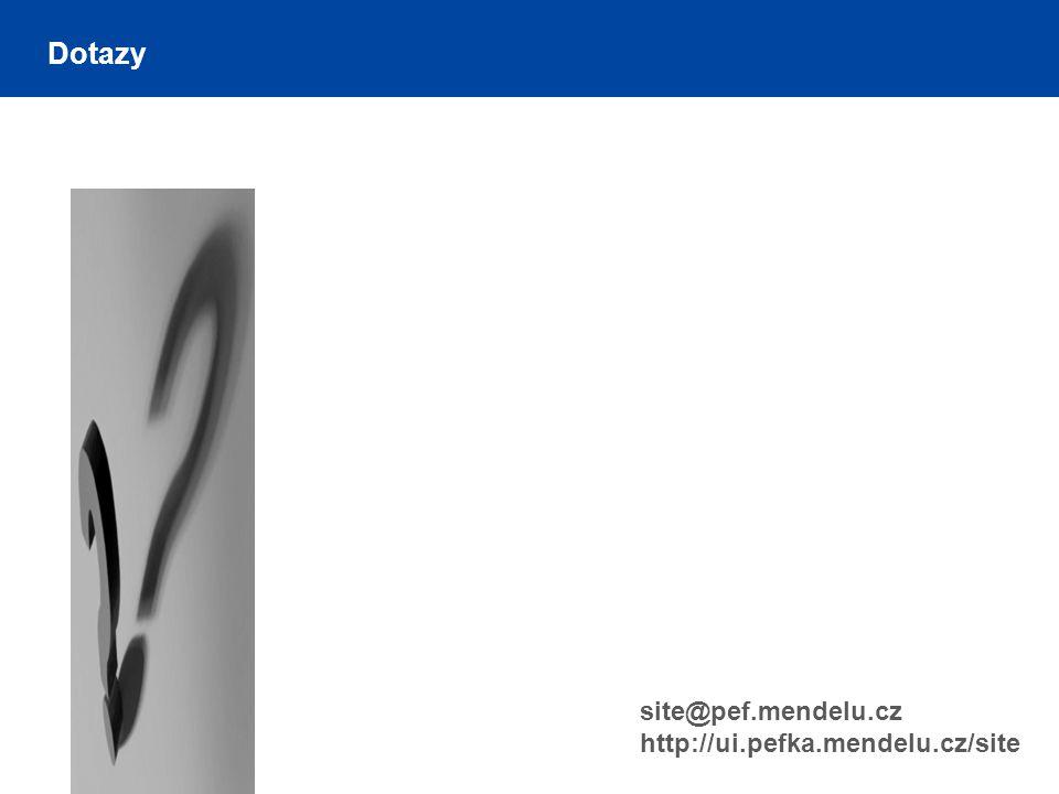 Dotazy site@pef.mendelu.cz http://ui.pefka.mendelu.cz/site
