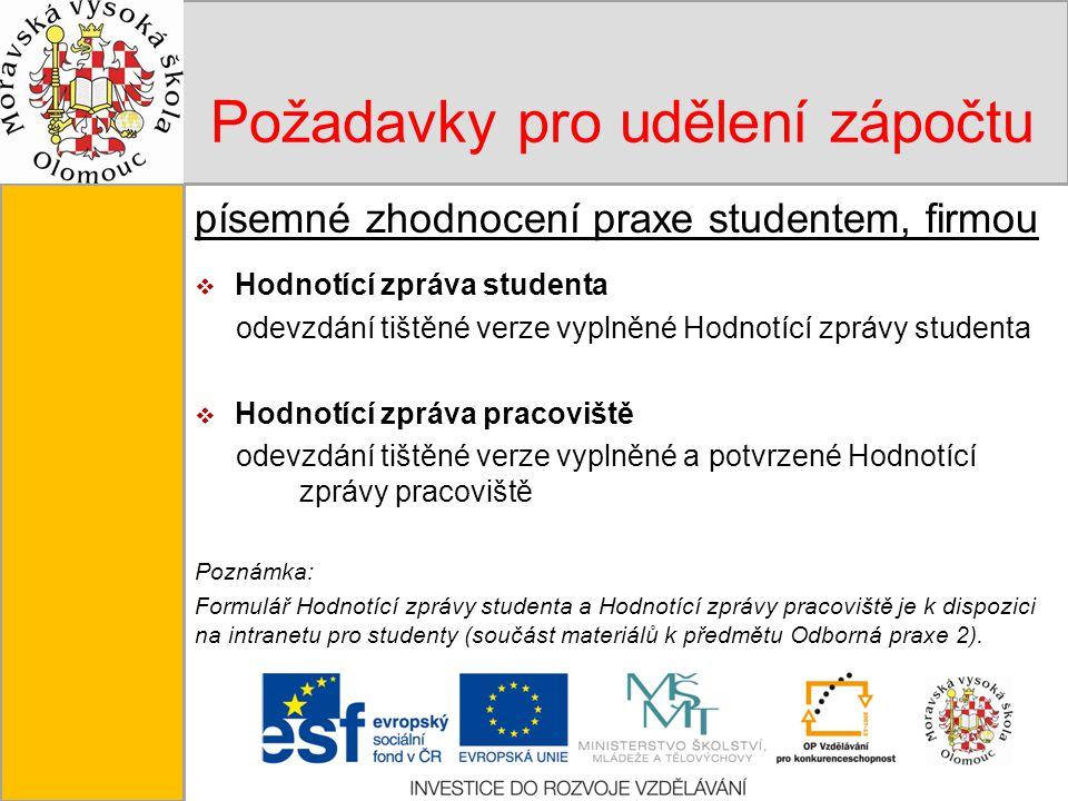Tento projekt je spolufinancován Evropským sociálním fondem a státním rozpočtem České republiky. Požadavky pro udělení zápočtu písemné zhodnocení prax