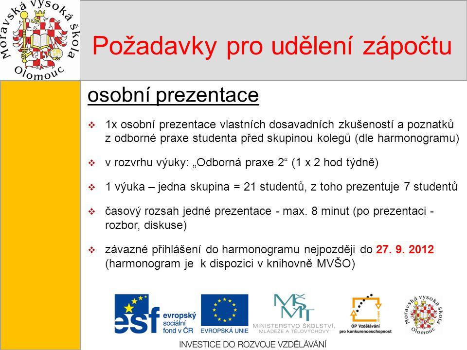 Tento projekt je spolufinancován Evropským sociálním fondem a státním rozpočtem České republiky. Požadavky pro udělení zápočtu osobní prezentace  1x