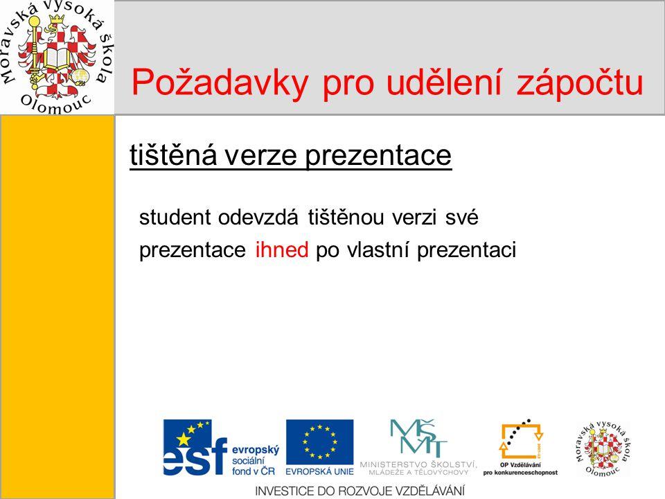 Tento projekt je spolufinancován Evropským sociálním fondem a státním rozpočtem České republiky. Požadavky pro udělení zápočtu tištěná verze prezentac