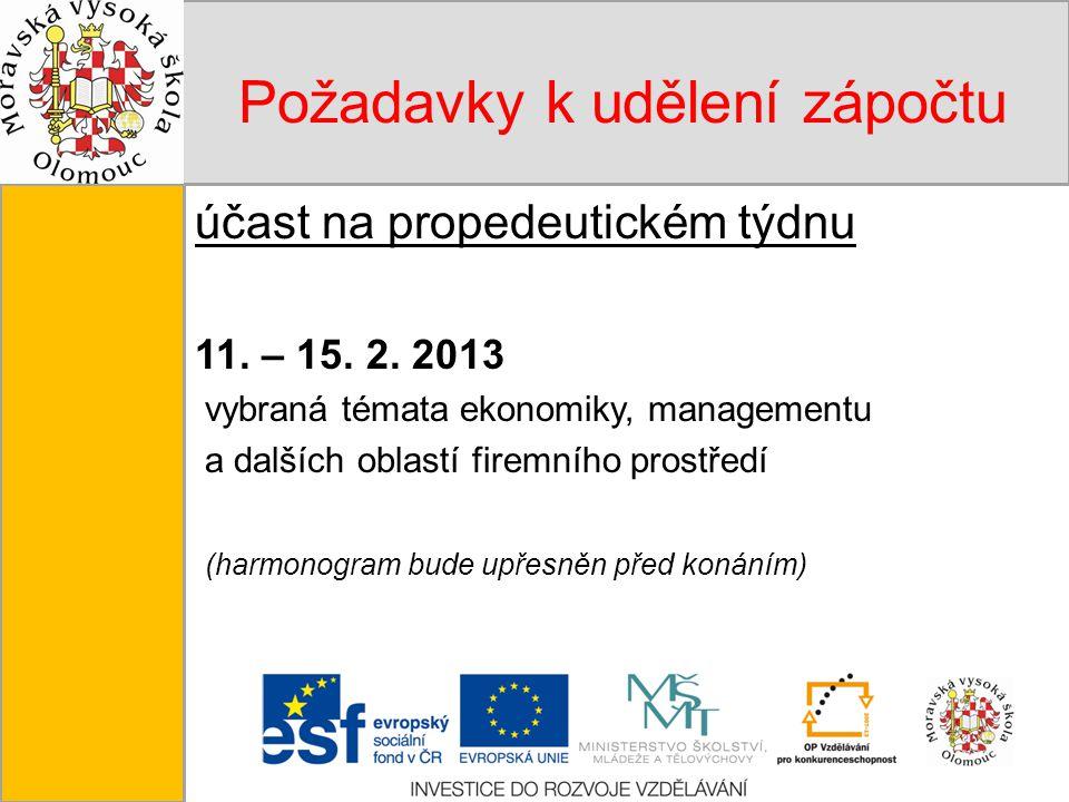 Tento projekt je spolufinancován Evropským sociálním fondem a státním rozpočtem České republiky. Požadavky k udělení zápočtu účast na propedeutickém t