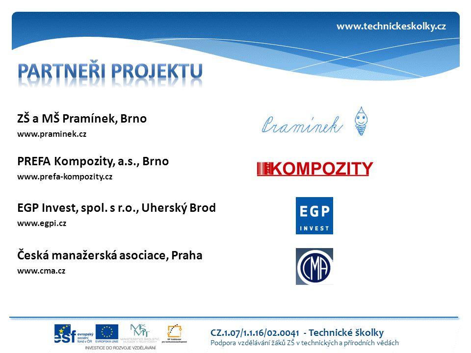 ZŠ a MŠ Pramínek, Brno www.praminek.cz PREFA Kompozity, a.s., Brno www.prefa-kompozity.cz EGP Invest, spol. s r.o., Uherský Brod www.egpi.cz Česká man