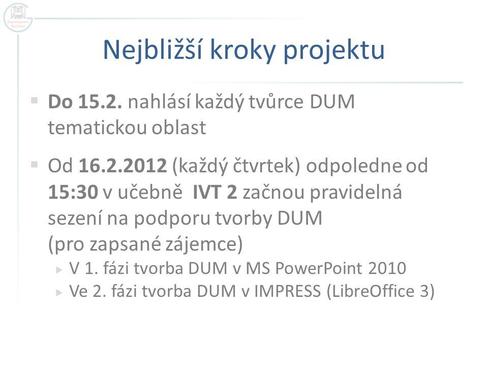 Nejbližší kroky projektu  Do 15.2.