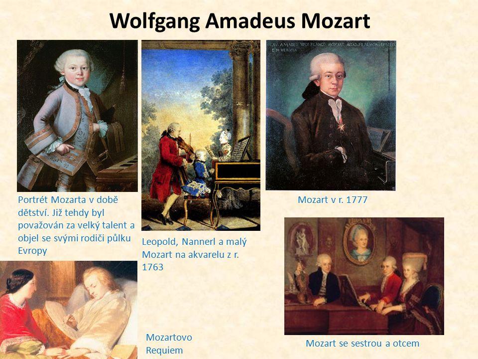 Wolfgang Amadeus Mozart Portrét Mozarta v době dětství. Již tehdy byl považován za velký talent a objel se svými rodiči půlku Evropy Leopold, Nannerl