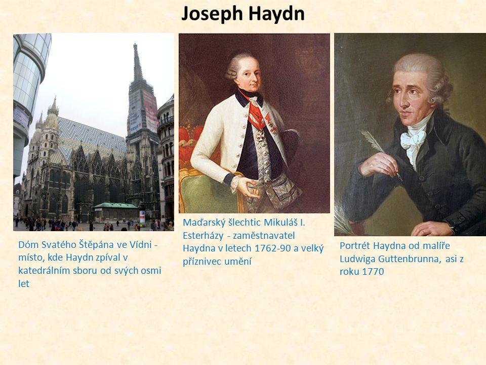 Joseph Haydn Dóm Svatého Štěpána ve Vídni - místo, kde Haydn zpíval v katedrálním sboru od svých osmi let Maďarský šlechtic Mikuláš I. Esterházy - zam