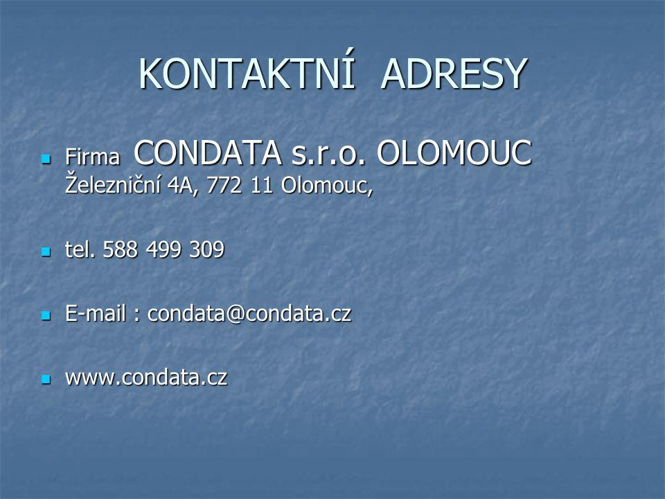 KONTAKTNÍ ADRESY Firma CONDATA s.r.o.OLOMOUC Železniční 4A, 772 11 Olomouc, Firma CONDATA s.r.o.