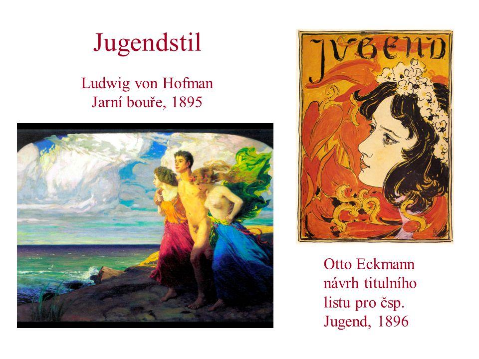 Jugendstil Ludwig von Hofman Jarní bouře, 1895 Otto Eckmann návrh titulního listu pro čsp.