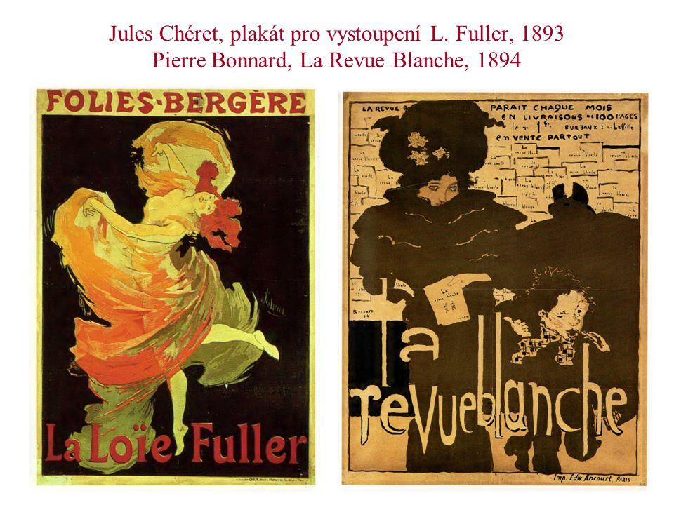 Jules Chéret, plakát pro vystoupení L. Fuller, 1893 Pierre Bonnard, La Revue Blanche, 1894